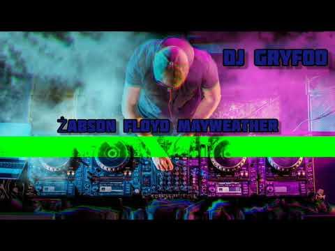 Żabson Floyd Mayweather remix (Dj Gryfoo)