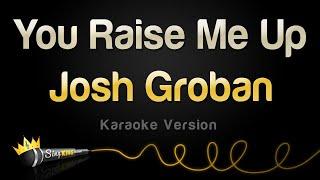 Josh Groban - You Raise Me Up (Karaoke Version)