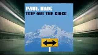 Paul Haig - Trip Out The Rider