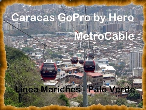 Caracas GoPro by Hero: MetroCable teleférico Mariches a Palo Verde