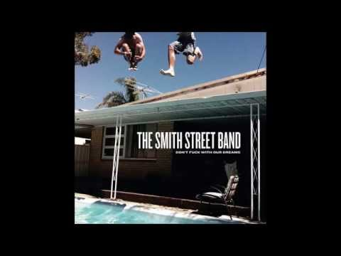 The Smith Street Band - Don't Fuck With Our Dreams