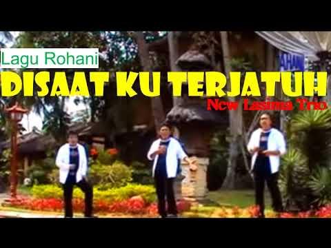 Lagu Rohani Disaat Ku Terjatuh New Lasima Trio