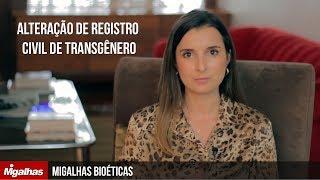 Migalhas Bioéticas - Alteração de registro civil de transgênero