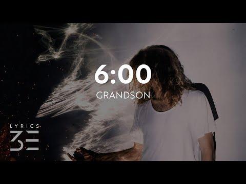 grandson - 6:00 (Lyrics / Lyric Video)