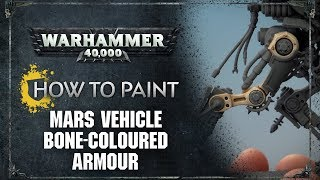 How to Paint: Mars Vehicle Bone-coloured Armour