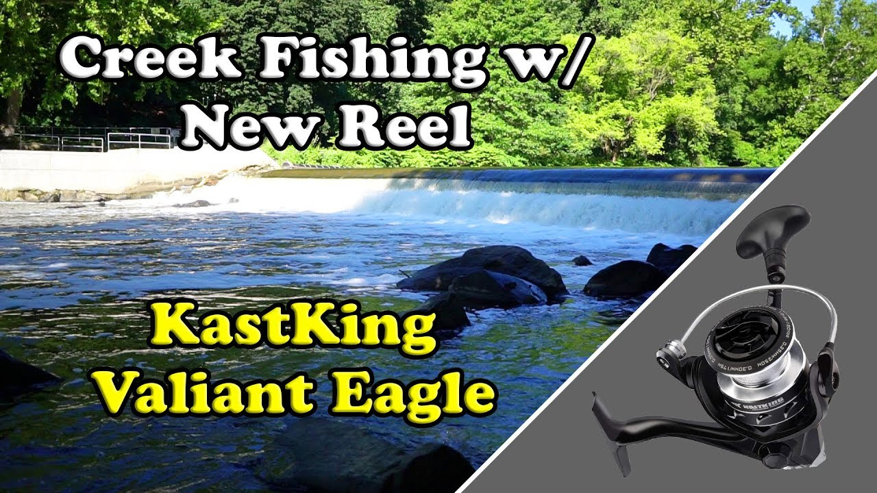 Download Creek Fishing with the New KastKing Valiant Eagle Spinning Reel