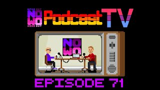 NOWO Podcast TV Episode 20 - Podcast 71