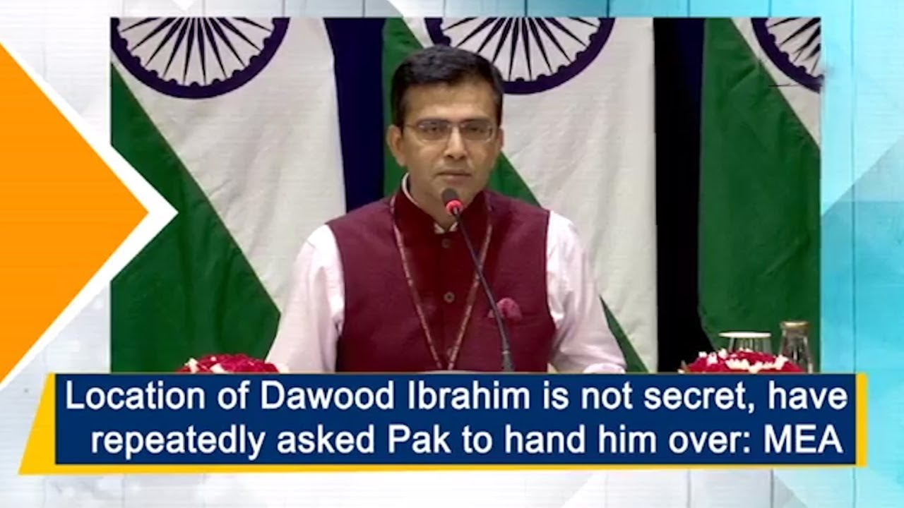 Location of Dawood Ibrahim is not secret, have repeatedly
