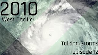 2010 West Pacific Typhoon Season But the Storms Talk