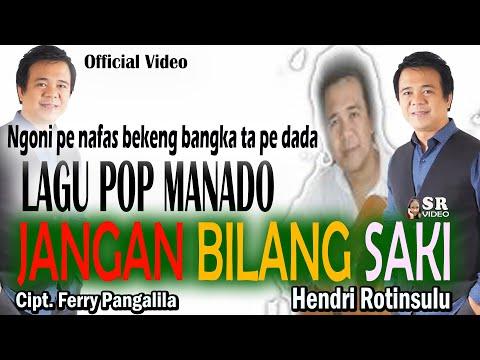 "Lagu Manado ""JANGANG BILANG SAKI""  VOCAL HENDRI ROTINSULU. CIPT. FERRY PANGALILA."