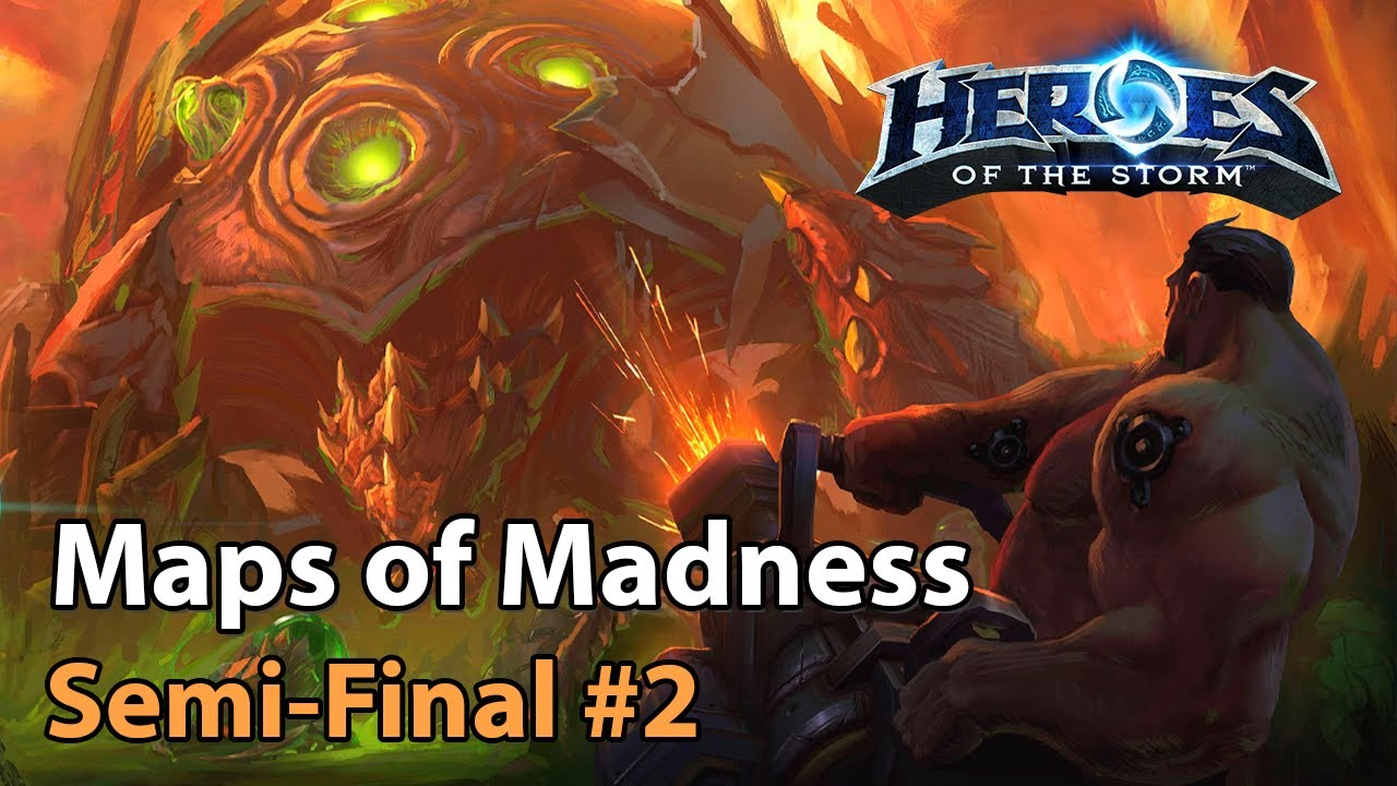 ► Semi-Final #2 - Maps of Madness - Heroes of the Storm Esports