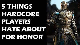 5 Things Hardcore Players HATE About FOR HONOR
