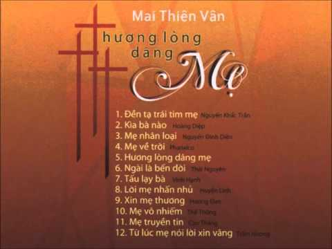 Hương Lòng Dâng Mẹ ... cs Mai Thiên Vân