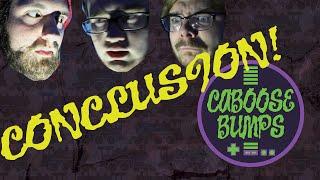 CABOOSE BUMPS CONCLUSION - Bipolar Express