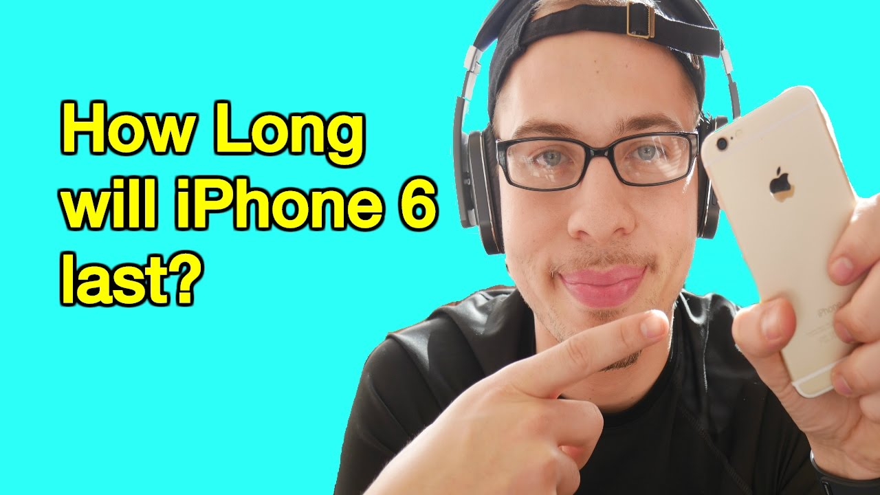how long is the iphone 6 how will iphone 6 last 18477