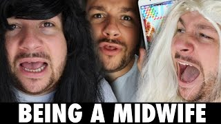 Being A Midwife!