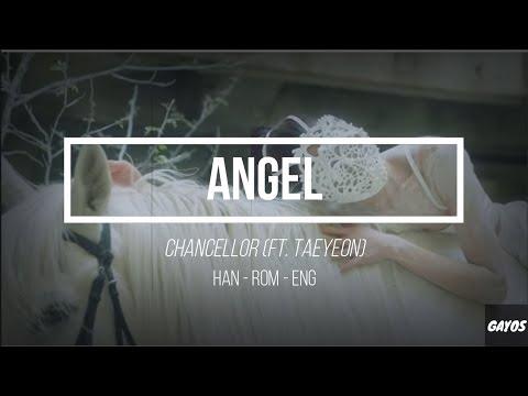 Chancellor 챈슬러 - Angel (ft. TAEYEON 태연) HAN-ROM-ENG LYRICS