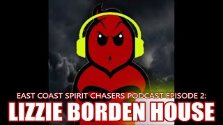 ECSC PODCAST - EPISODE 2 - LIZZIE BORDEN HOUSE