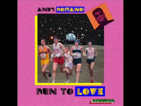Andy Romano - Run To Love