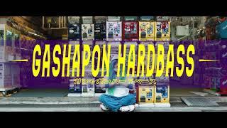 「GASHAPON HARDBASS」 Numb'n'dub (Official Music Video)