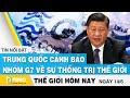 Tin thế giới mới nhất 14/6 | Trung Quốc cảnh báo nhóm G7 về sự thống trị thế giới | FBNC