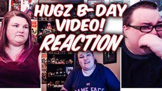 Hugz' Super Emotional Birthday Video REACTION!!