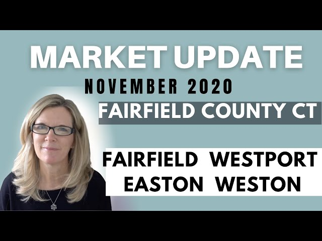 Fairfield Ct Real Estate Market - November 2020 | Fairfield County CT | Easton, Westport, Weston CT