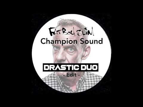 Fatboy Slim - Champion Sound (Drastic Duo Edit) mp3