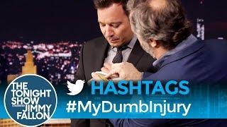 Hashtags: #MyDumbInjury