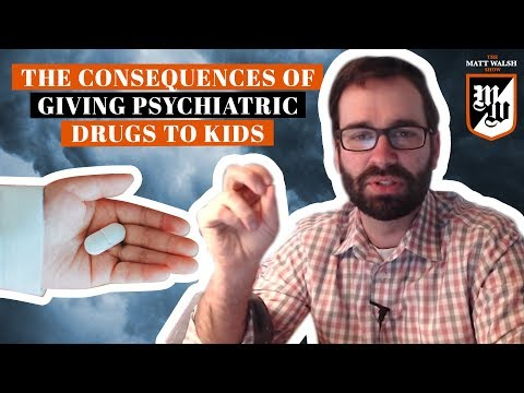 The Terrible Potential Consequences Of Giving Psychiatric Drugs To Kids | The Matt Walsh Show Ep 146