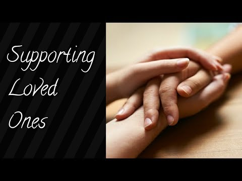 Grief Series:  Supporting Loved Ones Through Grief