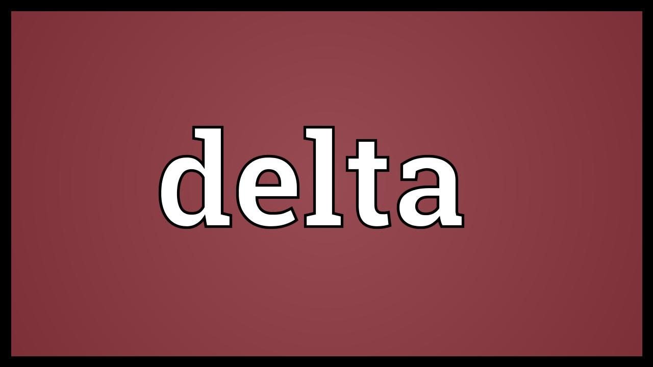 Delta Meaning