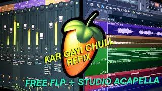 Kar Gayi Chull Refix FLP Studio Acapella FREE DOWNLOAD.mp3