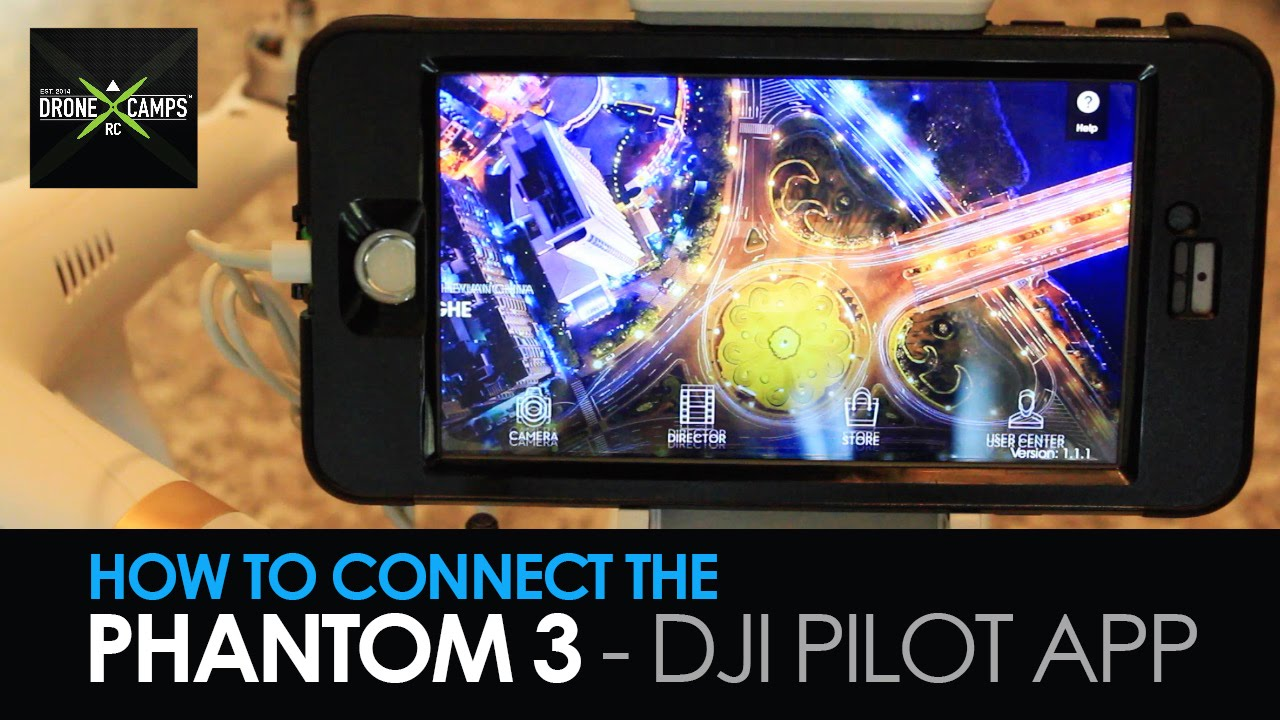 Dji Phantom 3 - How to connect the DJI Pilot App