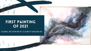 First Painting of 2021 | Alcohol Ink on Gesso board Mixed Media Panel | Elizabeth Karlson Art