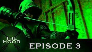 The Hood - Episode 3 [Oliver Queen] (Arrow/Batman Fan Film)