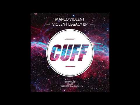 Marco Violent - Take Down (Original Mix) [feat. Diamn] [CUFF] Official