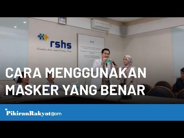 Cara Menggunakan Masker Yang Baik Dan Benar Untuk Terhindar Dari Virus Corona Dari RSHS Kota Bandung