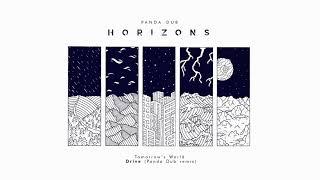 Panda Dub - Horizons - 12 - Tomorrow's World - Drive (Panda dub remix)
