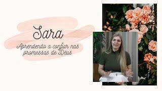 MULHERES DA BÍBLIA 5: #SARA - Aprendendo a confiar nas promessas de Deus | Projeto 3.16