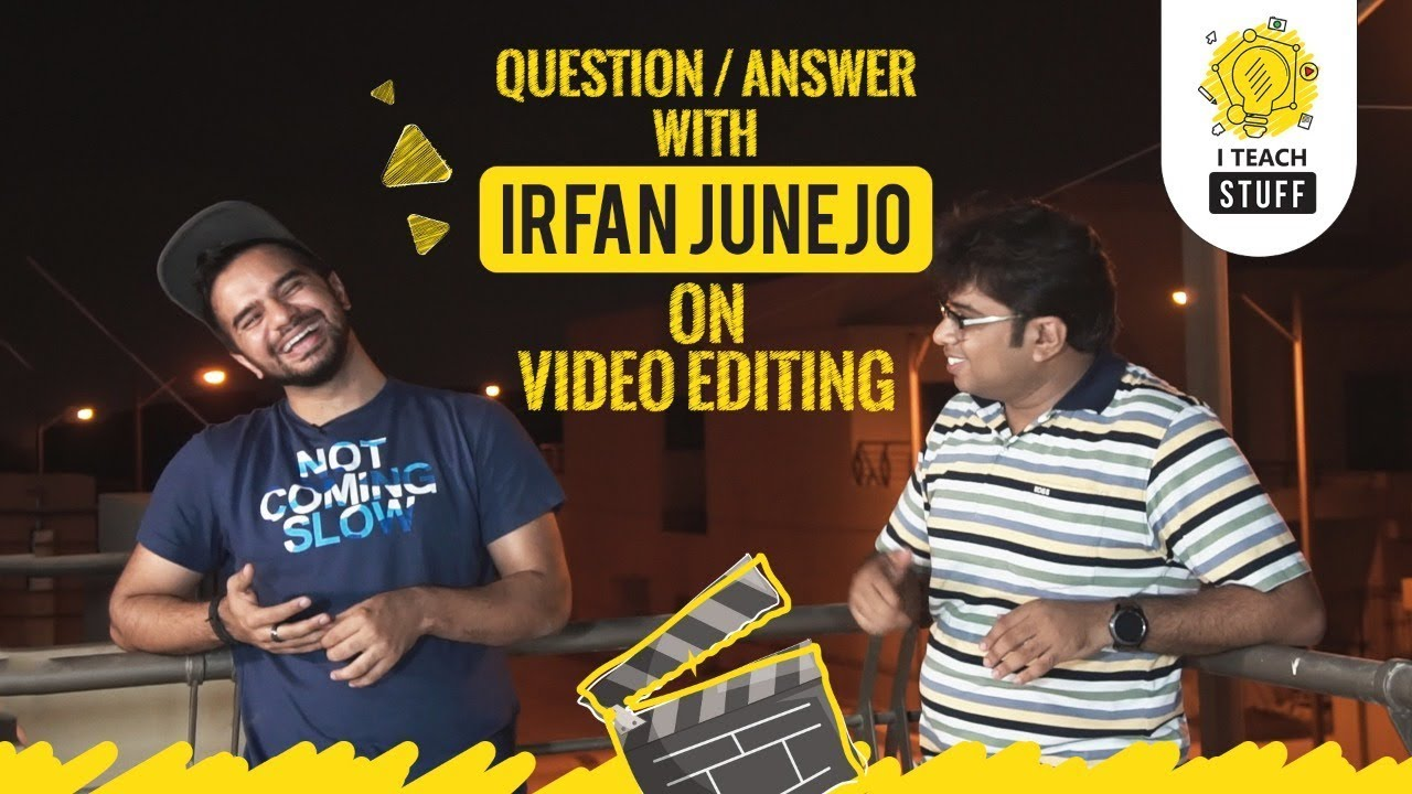 Q&A with Irfan Junejo about Video Editing