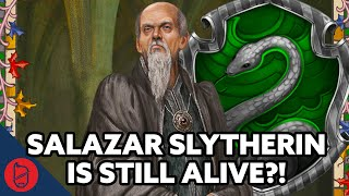 Salazar Slytherin Is STILL Alive?! [Harry Potter Theory]