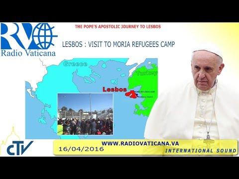 Pope Francis  Visits  Mòria Refugees camp in Greece  2016.04.16