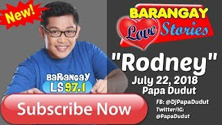 Barangay Love Stories July 22, 2018 Rodney