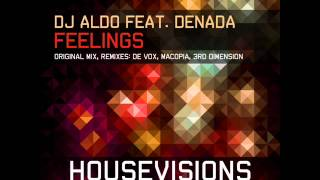 DJ Aldo feat Denada - Feelings ( Original Mix )