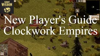 How to Play Clockwork Empires Beta -- New Player Guide