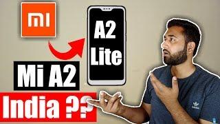 "Xiaomi ""Mi A2 Lite"" Leaks, Specification & ""Mi A2"" India Launch ??? Mi A1 2018 ? Mi A1 pro ?"