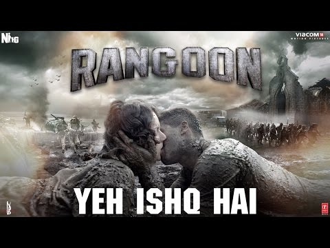Arijit Singh: Yeh Ishq Hai Video Song | Rangoon |...
