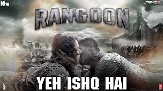 Repeat youtube video Arijit Singh: Yeh Ishq Hai Video Song | Rangoon | Saif Ali Khan, Kangana Ranaut, Shahid Kapoor