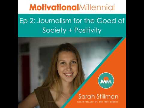 02: Journalism for the Good of Society + Positivity with Sarah Stillman